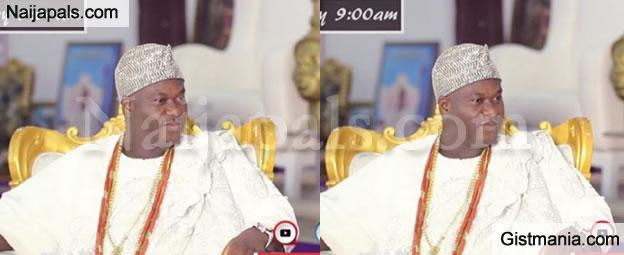 'I Worship God, I Worship Allah, And I Am Traditionalist' - Ooni Of Ife, Oba Adeyeye Ogunwusi Says