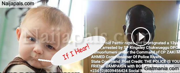 """VIDEO: """"I Had S*x With Her Once"""" – Pastor, 47, Accused Of molesting, Impregnating girl, 13, In Rivers"""