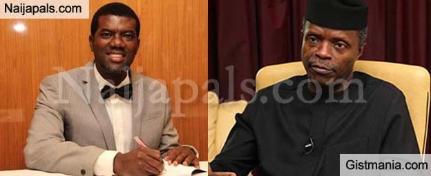 """Yemi Osinbajo Has Disappointed Nigerians"" - Reno Omokri Says"