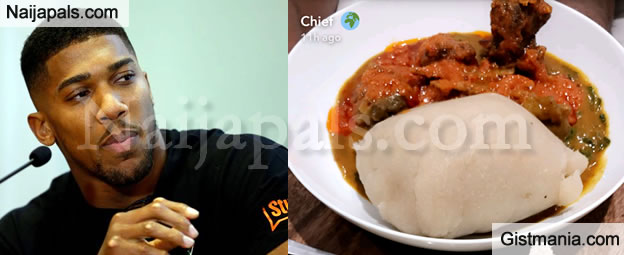 A Very Delighted Anthony Joshua Shares Photo Of His Eba and Banga Soup With Bread On The Side