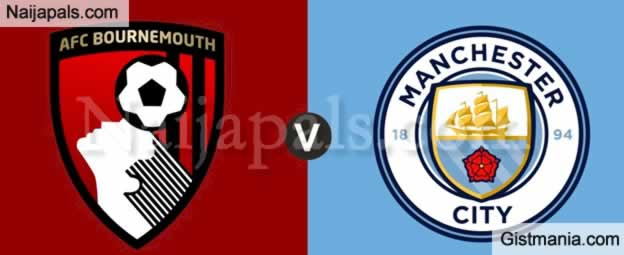 AFC Bournemouth v Manchester City: English Premier League Match, Team News, Goal Scorers and Stats