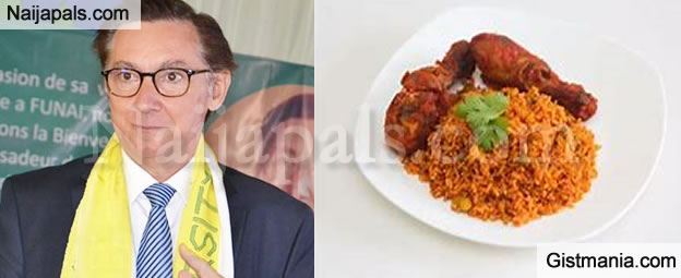 French Ambassador To Nigeria, Mr. Denys Gauer Says Nigerian Jollof Rice Is His Best Food