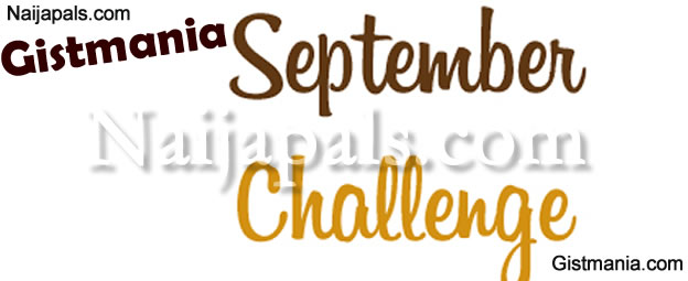 "60,000 Naira Cash To Be Won In The Gistmania ""Leader Of The Month Contest"" For September!"