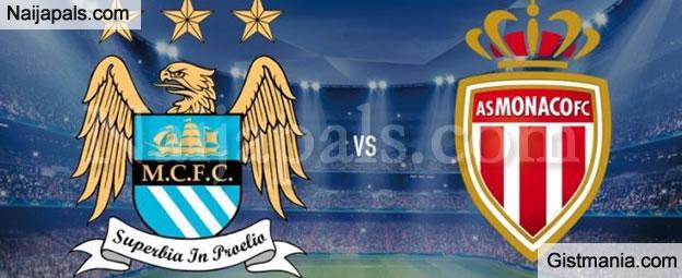 Manchester City Vs Monaco - 21/022017