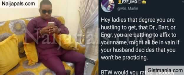 Do You Agree? Nigerian Man Says A Woman's Degrees Are Useless When Married