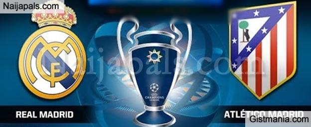 UEFA Champions League Final: Real Madrid Vs Atletico Madrid - Start Predicting Now!