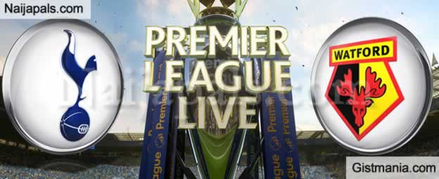 Tottenham v Watford: English Premier League Match, Team News, Goal Scorers and Stats
