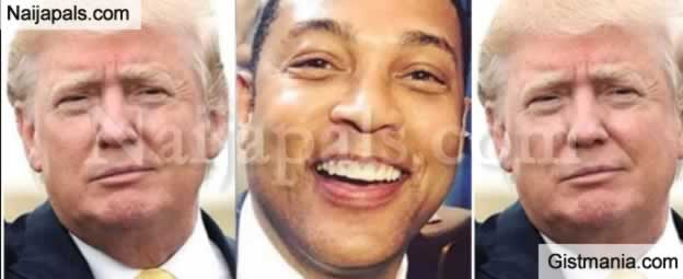 You Are Dumbest Man On TV - Trump To CNN's Anchor Don Lemon