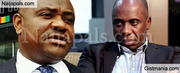 Gov. Wike Goes Mad, I Won't Dignify His Crass Stupidity - Amaechi Releases Statement of Intent